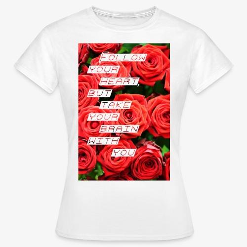 Follow your heart - Dame-T-shirt