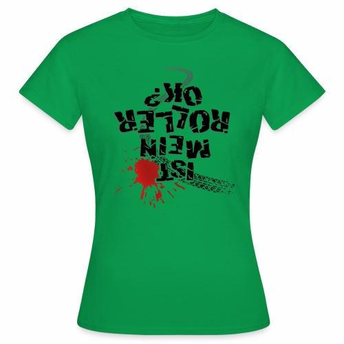 Ist mein Roller ok (schwarzer Text) - Women's T-Shirt