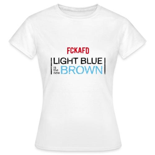 LIGHT BLUE IS THE NEW BROWN - Frauen T-Shirt