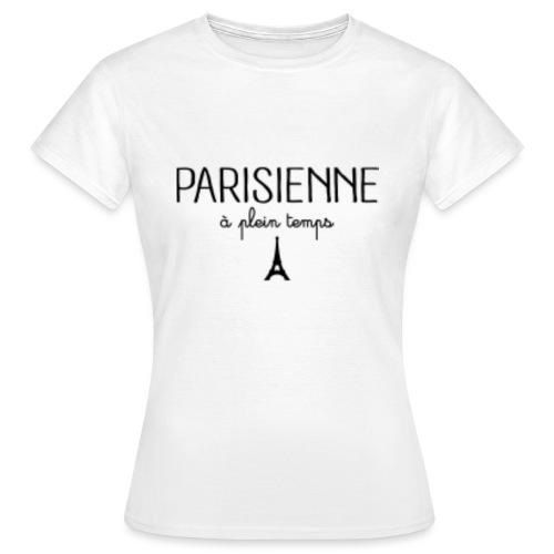 Parisienne à plein temps - T-shirt Femme
