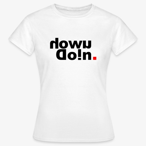How U Doin - Vrouwen T-shirt