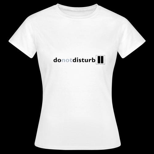 donotdisturb clothing range - Women's T-Shirt