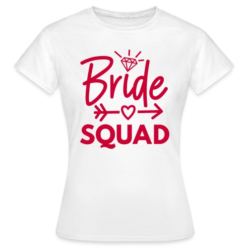 Bride Squad - Frauen T-Shirt