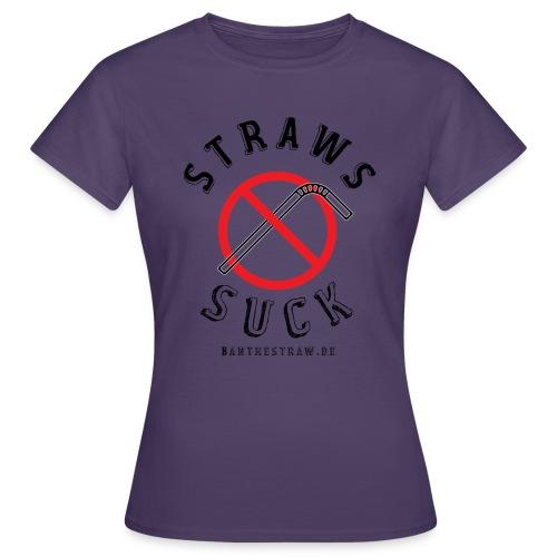 Straws Suck Classic - Women's T-Shirt