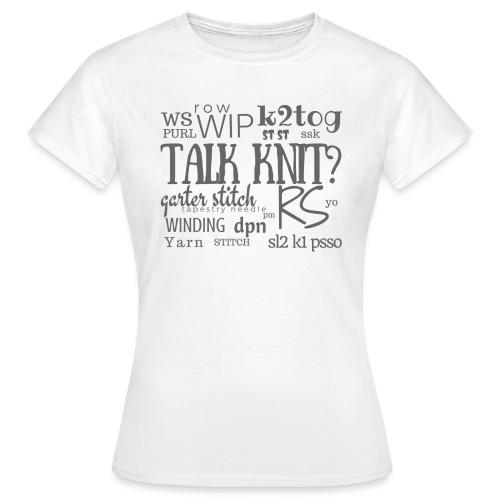 Talk Knit ?, gray - Women's T-Shirt
