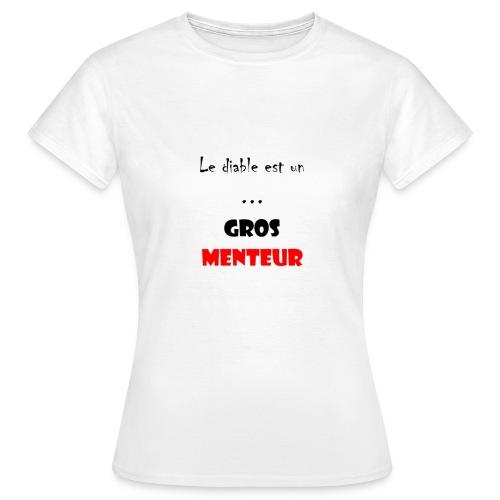 Le diable est un menteur - T-shirt Femme