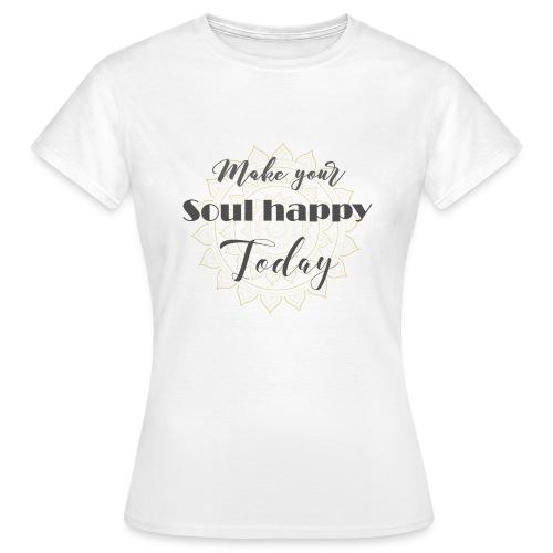 Make your soul happy today - grey mandala - Frauen T-Shirt