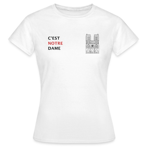 C'est Notre Dame (noir) - T-shirt Femme