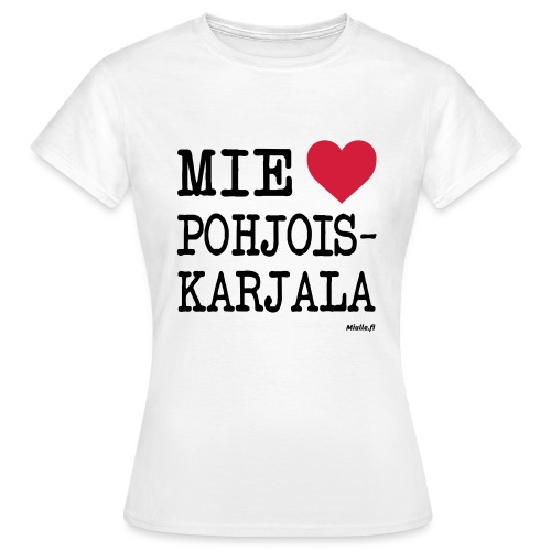 Mie love Rakastan Pohjois-Karjala - Naisten t-paita