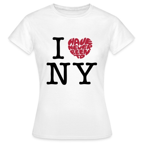 Never been to NY - Frauen T-Shirt