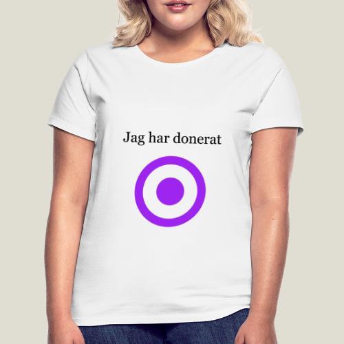 Jag har donerat - T-shirt dam