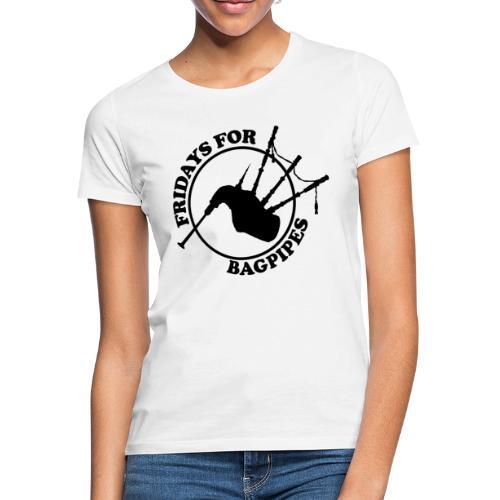 Fridays for Bagpipes! (schwarz) - Frauen T-Shirt
