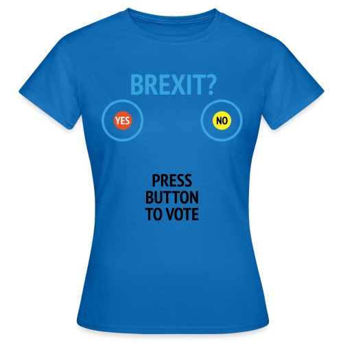 Brexit: Press Button To Vote - Dame-T-shirt