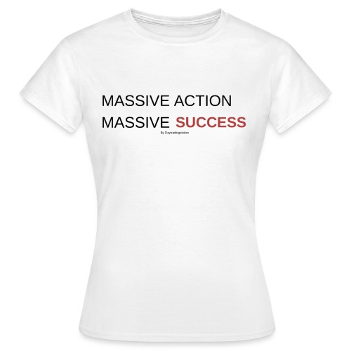 MASSIVE ACTION - T-shirt dam