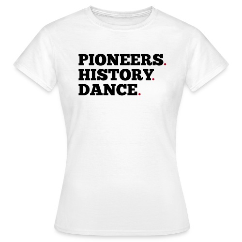 Pioneers History Dance - Women's T-Shirt