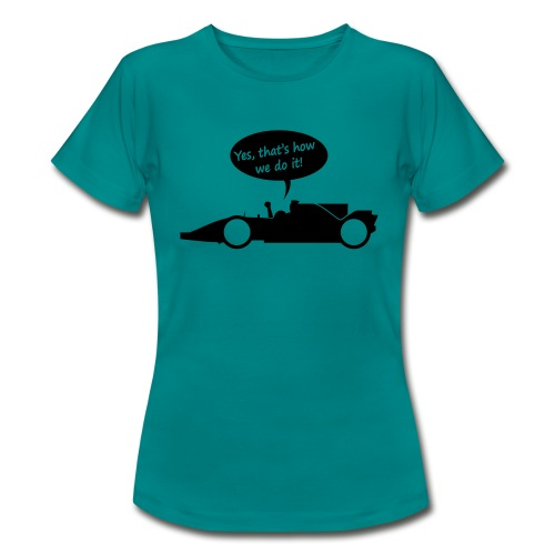 Yes that's how we do it! - Vrouwen T-shirt