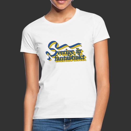 Sverige är fantastiskt - T-shirt dam