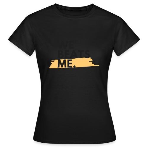 Social Fashion - 'We Beats Me' - Women's T-Shirt