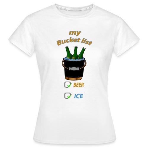 my bucket list - T-shirt Femme