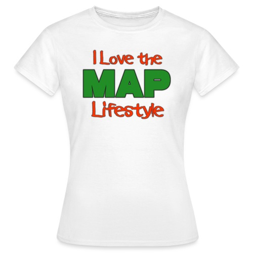 I Love the MAP Lifestyle - Frauen T-Shirt