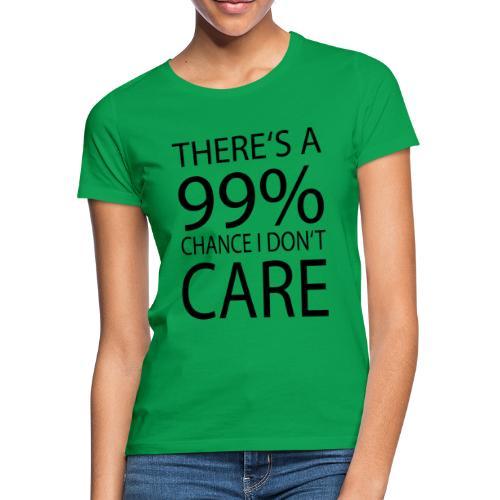 Ist mir egal lustiges Design Sarkasmus - Frauen T-Shirt