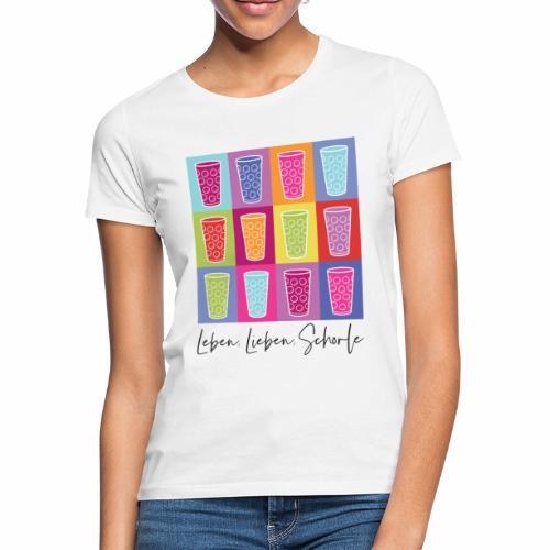 Leben, Lieben, Schorle - Frauen T-Shirt