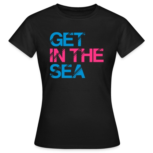 get in the sea 01 - Women's T-Shirt
