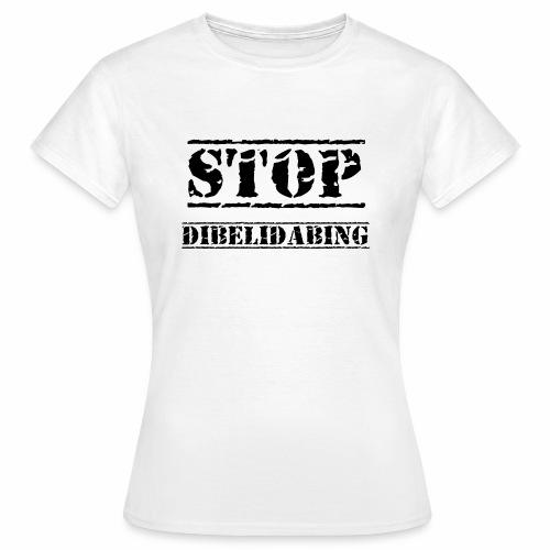 STOP Dibelidabing (Noir) - T-shirt Femme