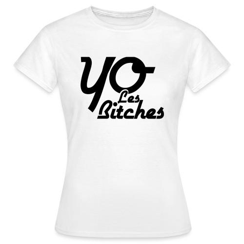 Yo_les_bitches - T-shirt Femme