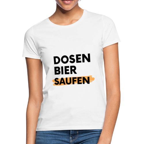 Dosenbier Saufen - Frauen T-Shirt