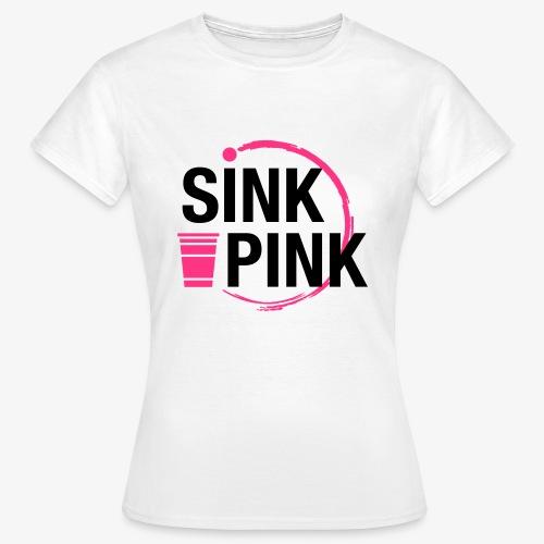 Sink Pink - Frauen T-Shirt