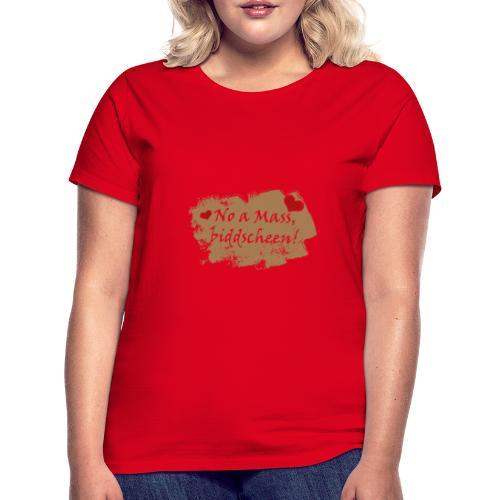 No a Mass biddscheen-Noch einen Liter Bier, bitte - Frauen T-Shirt