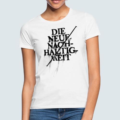 Neue Nachhaltigkeit - Frauen T-Shirt