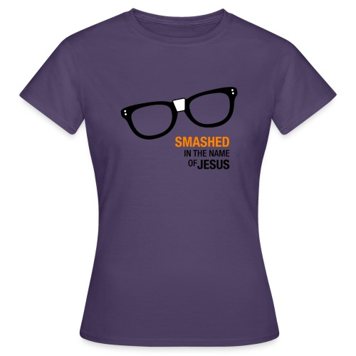 Smashed in the name of Jesus - Women's T-Shirt