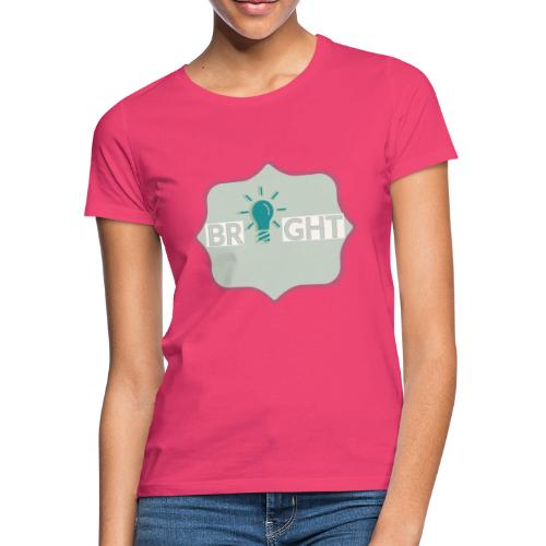 bright - Women's T-Shirt