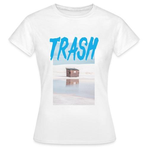 Trash - Frauen T-Shirt