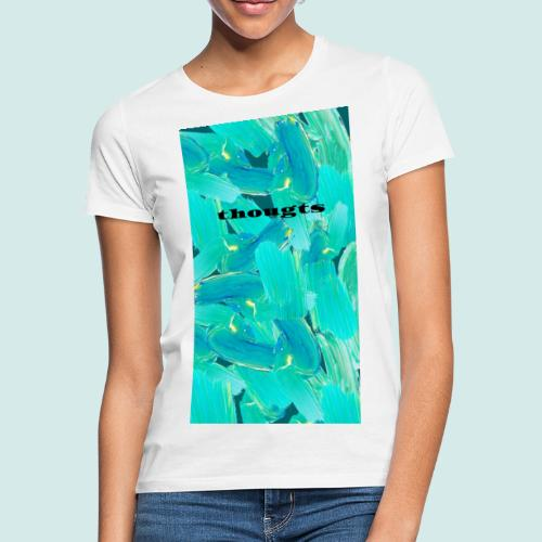 thoughts - Frauen T-Shirt