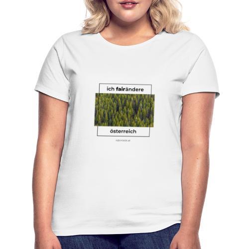 Ich FairÄndere Österreich - Wald - Frauen T-Shirt