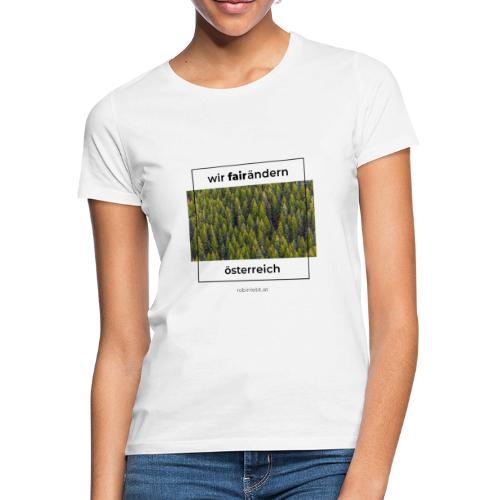 Wir FairÄndern Österreich - Wald - Frauen T-Shirt