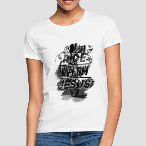 Ride with jesus shine through - T-shirt dam