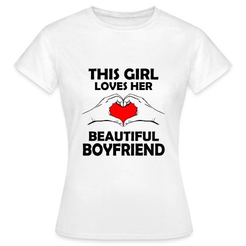 This girl Loves her beautiful boyfriend - Frauen T-Shirt