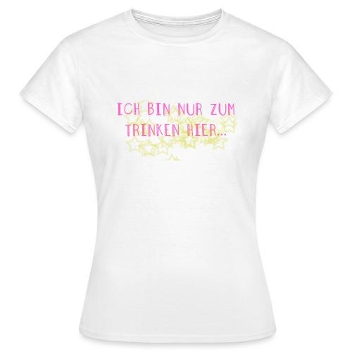 onlydrink2 - Frauen T-Shirt