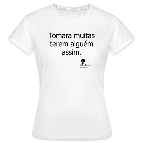 tomaramuitasteremalguemassim - Women's T-Shirt