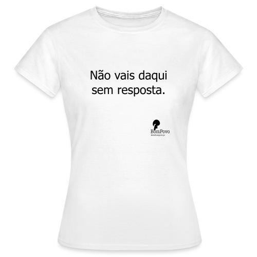 naovaisdaquisemresposta - Women's T-Shirt