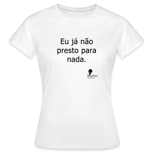 eujanaoprestoparanada - Women's T-Shirt