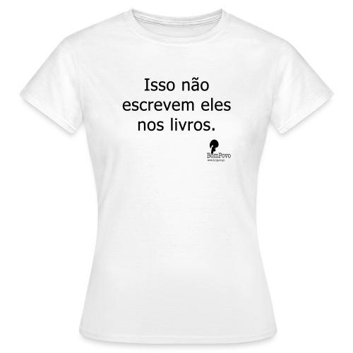issonaoescrevemelesnoslivros - Women's T-Shirt