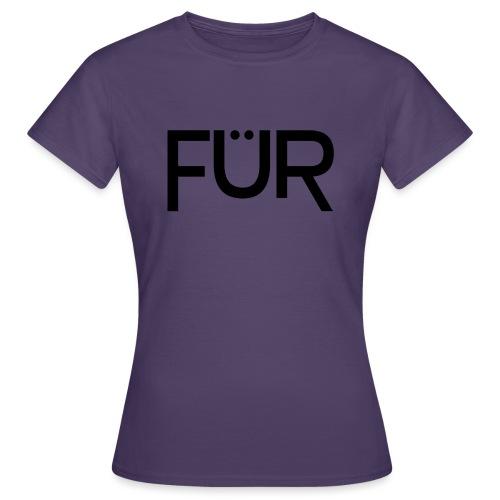 fuer shirt black 01 - Women's T-Shirt