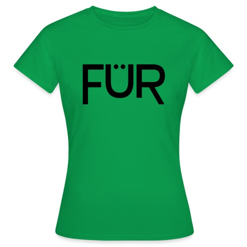 fuer shirt black 01 - Women's T-Shirt
