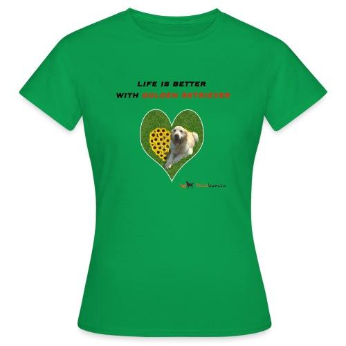 Life Is Better With Golden Retriever - Maglietta da donna