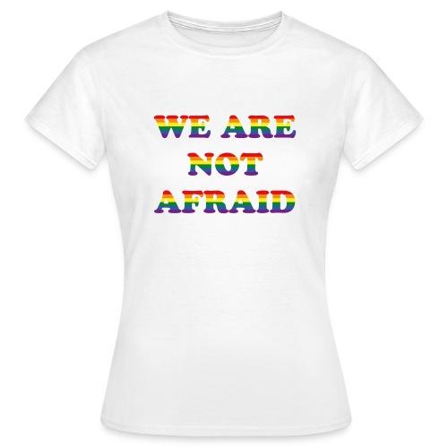 We are not afraid - Women's T-Shirt